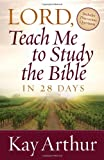Lord, Teach Me to Study the Bible in 28 Days, Kay Arthur, 0736923837
