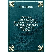 Leibniz Et L'organisation Religieuse De La Terre D'aprèsdes Documents Inédits (French Edition)