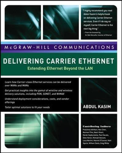 Delivering Carrier Ethernet: Extending Ethernet Beyond the LAN