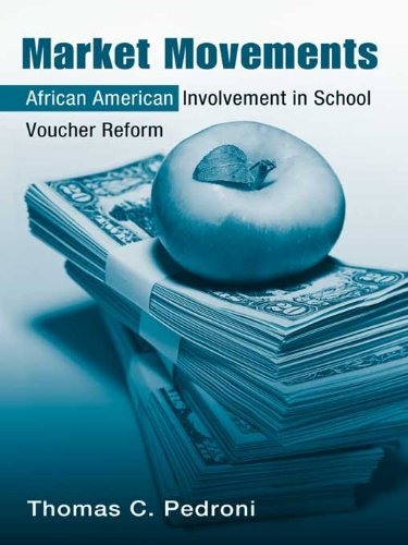 Download Market Movements: African American Involvement in School Voucher Reform (Critical Social Thought) Pdf