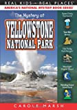 The Mystery at Yellowstone National Park (Real Kids, Real Places) (Real Kids! Real Places! (Paperback))