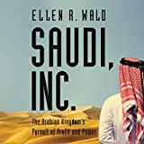 Saudi, Inc.: The Arabian Kingdom's Pursuit of