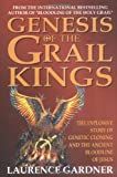 Genesis of the Grail Kings: The Explosive Story of Genetic Cloning and the Ancient Bloodline of Jesus