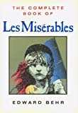 "The Complete Book of ""Les Miserables"", Edward Behr, 1559700335"