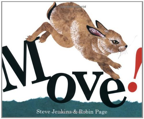 Move! [Hardcover] [2006] (Author) Robin Page, Steve Jenkins