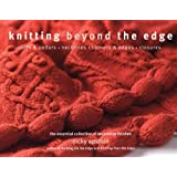 Knitting Beyond the Edge: Cuffs & Collars*Necklines*Corners & Edges*Closures - The Essential Collection of Decorative…