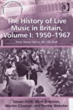 img - for The History of Live Music in Britain: 1950-1967: From Dance Hall to the 100 Club (Ashgate Popular and Folk Music Series) by Frith, Simon, Brennan, Matt, Cloonan, Martin, Webster, Emma (2013) Hardcover book / textbook / text book
