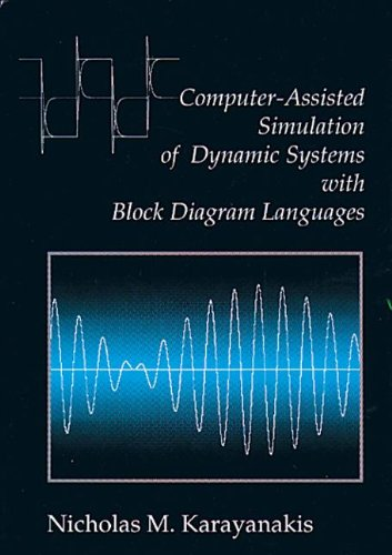 Computer-Assisted Simulation of Dynamic Systems with Block Diagram Languages by Brand: CRC Press