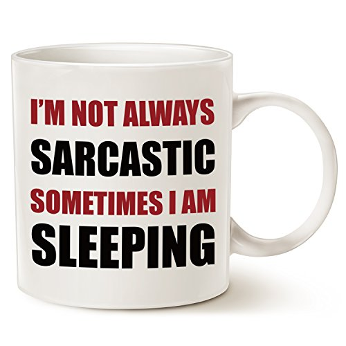 Funny Quote Coffee Mug Christmas Gifts - I'm not always sarcastic, sometimes I'm sleeping - Unique Christmas or Birthday Gifts Porcelain Cup White, 14 Oz by - Quotes Christmas