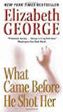 What Came Before He Shot Her, Elizabeth George, 0062087576