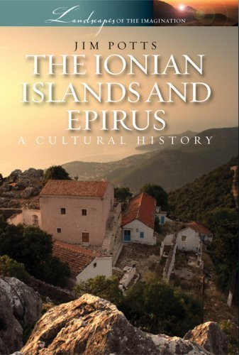 The Ionian Islands And Epirus  A Cultural History  Landscapes Of The Imagination  By Jim Potts  2010  Paperback