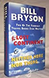 Neither Here Nor There: Travels in Europe by Bill Bryson (1992-02-01)