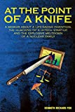 Kindle Store : At the Point of a Knife: A memoir about a life-saving invention, the hijacking of a hi-tech start- up, and the explosive meltdown of a nuclear family