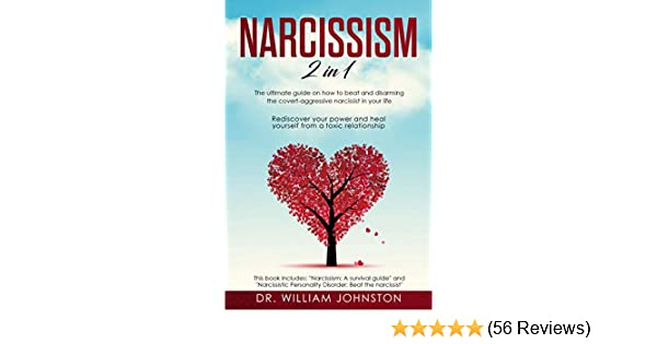 Narcissism: 2 in 1 - The Ultimate Guide On How To Beat and Disarming the  Covert-Aggressive Narcissist in Your Life  Rediscover Your Power and Heal
