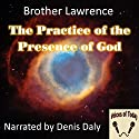 The Practice of the Presence of God Audiobook by  Brother Lawrence Narrated by Denis Daly