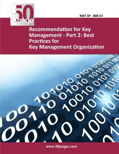 Recommendation for Key Management - Part 2: Best Practices for Key Management Organization (Encryption Key Management Best Practices)