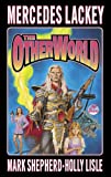 The Otherworld, Mercedes Lackey and Holly Lisle, 0671578529
