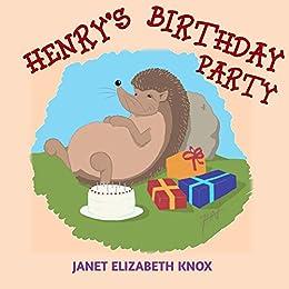 Amazon com: Henry's Birthday Party eBook: Janet Elizabeth