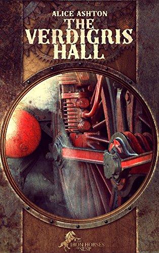 The-Verdigris-Hall-The-Iron-Horses-of-Sesp-Book-3