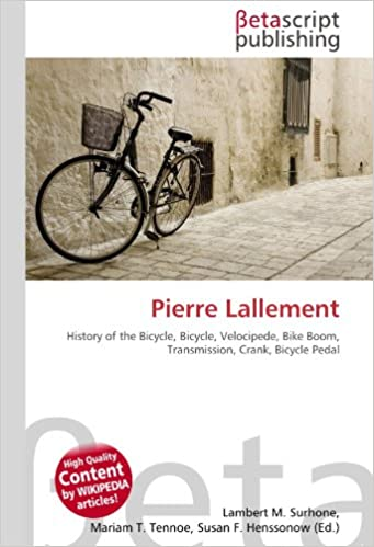 Pierre Lallement: History of the Bicycle, Bicycle, Velocipede ...