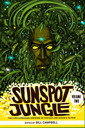Sunspot Jungle: Volume Two: The Ever Expanding Universe of Fantasy and Science Fiction (English Edition)