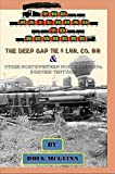 The Railroad to Nowhere: The Deep Gap Tie & Lumber Company Railroad and other Northwestern North Carolina Business Ventures