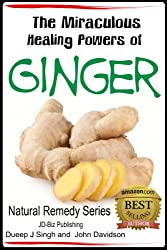 The Miraculous Healing Powers of Ginger (Health Learning Series Book 21) (English Edition)