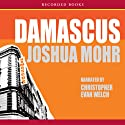 Damascus Audiobook by Joshua Mohr Narrated by Christopher Evan Welch
