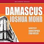 Damascus   Joshua Mohr