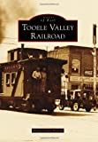 Tooele Valley Railroad (Images of Rail)