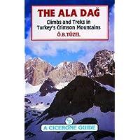 The Ala Dag, Climbs and Treks in Turkeys Crimson Mountai