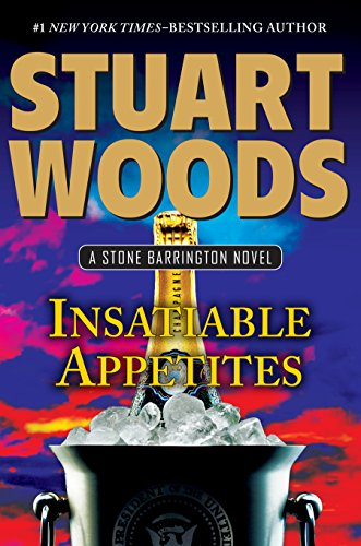 Insatiable Appetites (A Stone Barrington Novel)