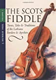 The Scots Fiddle, J. Murray Neil, 1903238064