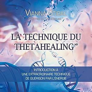 La technique du Thetahealing | Livre audio