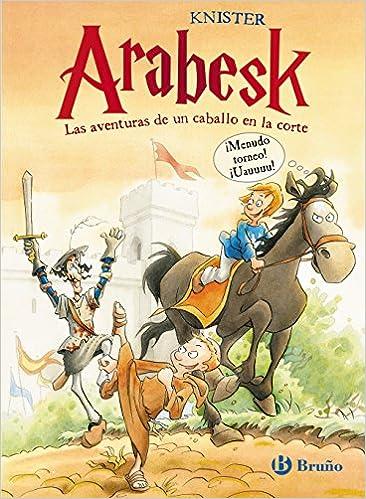 Arabesk - Las Aventuras De Un Caballo En La Corte Epub Descargar