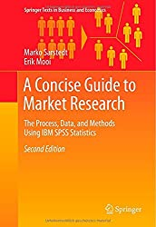 A Concise Guide to Market Research: The Process, Data, and Methods Using IBM SPSS Statistics (Springer Texts in Business and Economics)