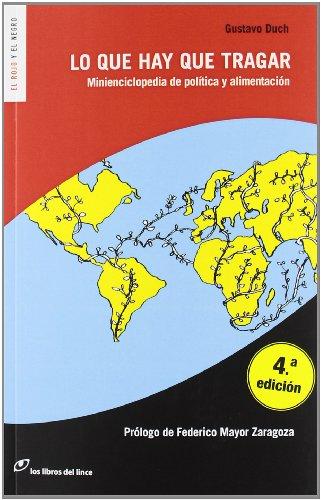 Descargar Libro Lo Que Hay Que Tragar: Minienciclopedia De Política Y Alimentacion Gustavo Duch