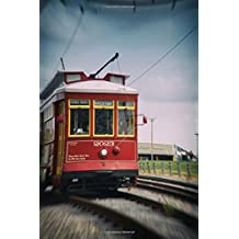 A Streetcar in New Orleans Louisiana Travel Journal: 150 Page Lined Notebook/Diary