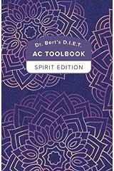 Dr. Bert's D.I.E.T. AC ToolBook: Spirit Edition Paperback