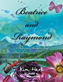 Beatrice and Raymond, Kim Hart, 1477249516