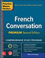 Practice Makes Perfect: French Conversation, Premium Second Edition Front Cover
