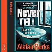 Never Tell | Alafair Burke