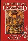 Medieval Underworld, McCall, Andrew, 0241100186