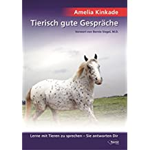 Tierisch gute Gespräche: Lerne mit Tieren zu sprechen - Sie antworten Dir (German Edition)