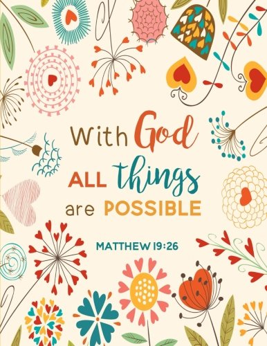 Matthew 19:26 With God All Things Are Possible: