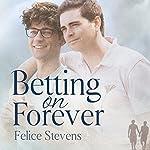 Betting on Forever: The Breakfast Club, Book 2 | Felice Stevens