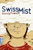 Swiss Mist, Randy Powell, 0374373566