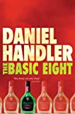 The Basic Eight by Daniel Handler front cover