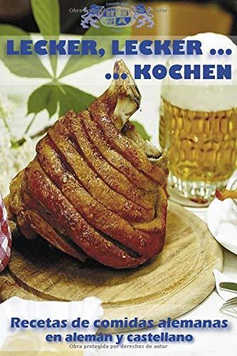 Lecker, lecker...kochen Recetas de comidas alemanas en alemán y castellano  [Sociedad hispano-alemana del Norte de España] (Tapa Blanda)