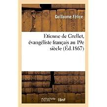 ETIENNE DE GRELLET, EVANGELISTE FRANCAIS AU 19E SIECLE